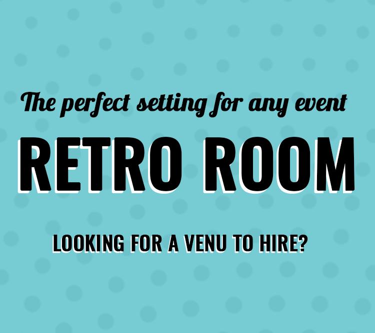 Retro Room Venu Hire